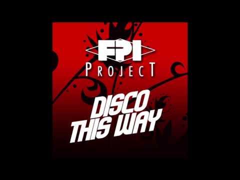 FPI Project - Disco This Way (TC Wah Wah Mix)