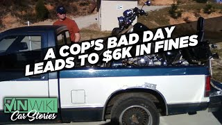 A cop's bad day leads to $6k in fines