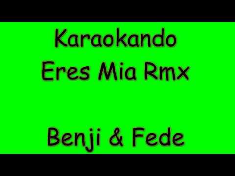 Karaoke Internazionale - Eres Mia - Benji e Fede ft. Xriz ( Letra )