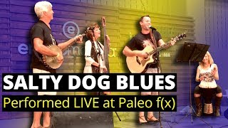 Salty Dog Blues - Performed LIVE at Paleo f(x)