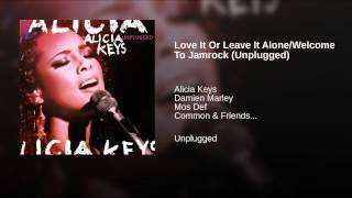 Love It Or Leave It Alone/Welcome To Jamrock (Unplugged)