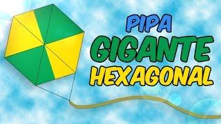 Como fazer uma PIPA GIGANTE hexagonal