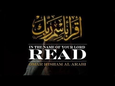 THE FIRST AYAH - SURAH AL ALAQ - Omar Hisham Al Arabi
