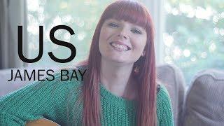 Us - James Bay Jemma Johnson Cover