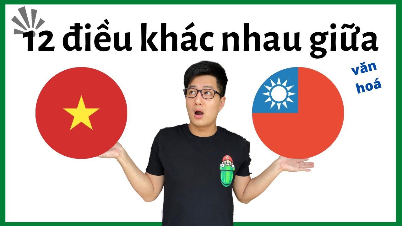 Văn hoá Đài Loan và Việt Nam - 12 sự khác biệt (2020)