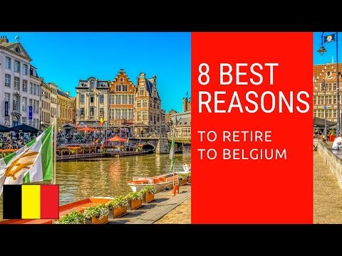8 Best reasons to retire to Belgium!  Living in Belgium.