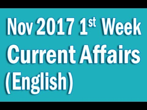 ✅ Current Affairs Nov 2017 1st  Week in English