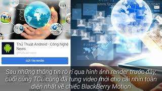 [Tin Công Nghệ] TCL tung video giới thiệu chi tiết BlackBerry Motion