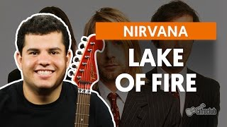 Lake Of Fire - Nirvana (aula de violão)