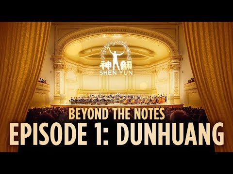 Beyond the Notes, Episode #1: Dunhuang