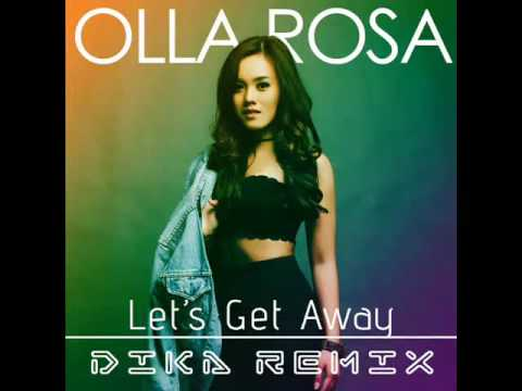 Olla Rosa - Let's Get Away (dika remix)