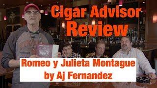 Romeo y Julieta Montague by AJ Fernandez Cigar Review - Cigar Advisor Magazine