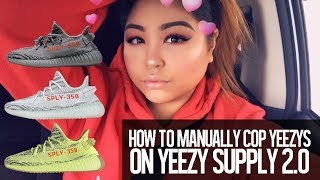 HOW TO MANUALLY COP YEEZYS ON YEEZY SUPPLY 2.0 | ANNALEAAH
