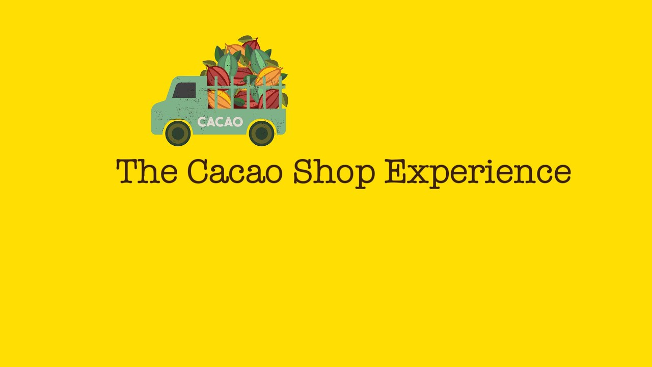 The Cacao Shop Experience