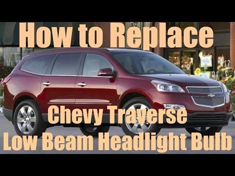 DIY – Chevrolet Traverse Headlight Low Beam Replace 2009-2014