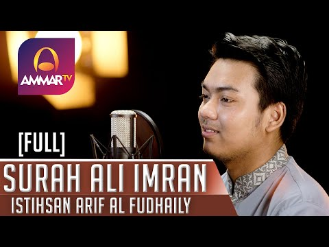 Istihsan Arif Al Fudhaily Surat Ali Imron FULL