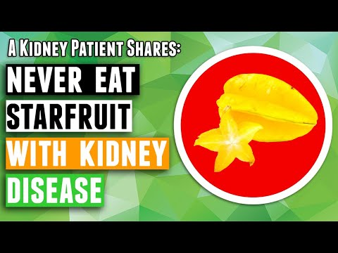 Kidney Disease Warning: Never Eat Star Fruit with kidney damage or CKD extremely DANGEROUS