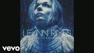 LeAnn Rimes - How to Kiss a Boy (Official Audio)