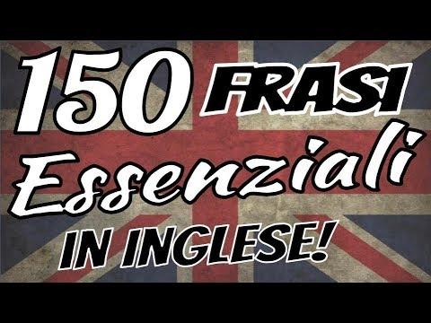IMPARARE L'INGLESE: 150 Frasi fondamentali in inglese per principianti 🇬🇧 🇬🇧 🇬🇧  ✔