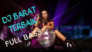 DJ BARAT TERBAIK FULL BASS || SEMUA PASTI PUNYA DJ INI