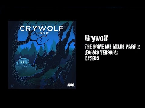Crywolf ft. Maigan Kennedy and Dylan Owen - The Home We Made Part II (Bonus Version) Lyrics