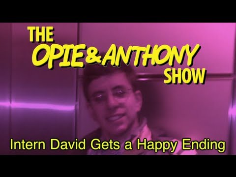 Opie & Anthony: Intern David Gets a Happy Ending (12/12, 12/15/08)