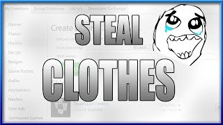 ROBLOX - How To Steal Shirts/Pants/T-Shirts on Roblox 2018
