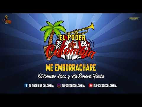 ME EMBORRACHARE - EL COMBO LOCO Y LA SONORA FIESTA