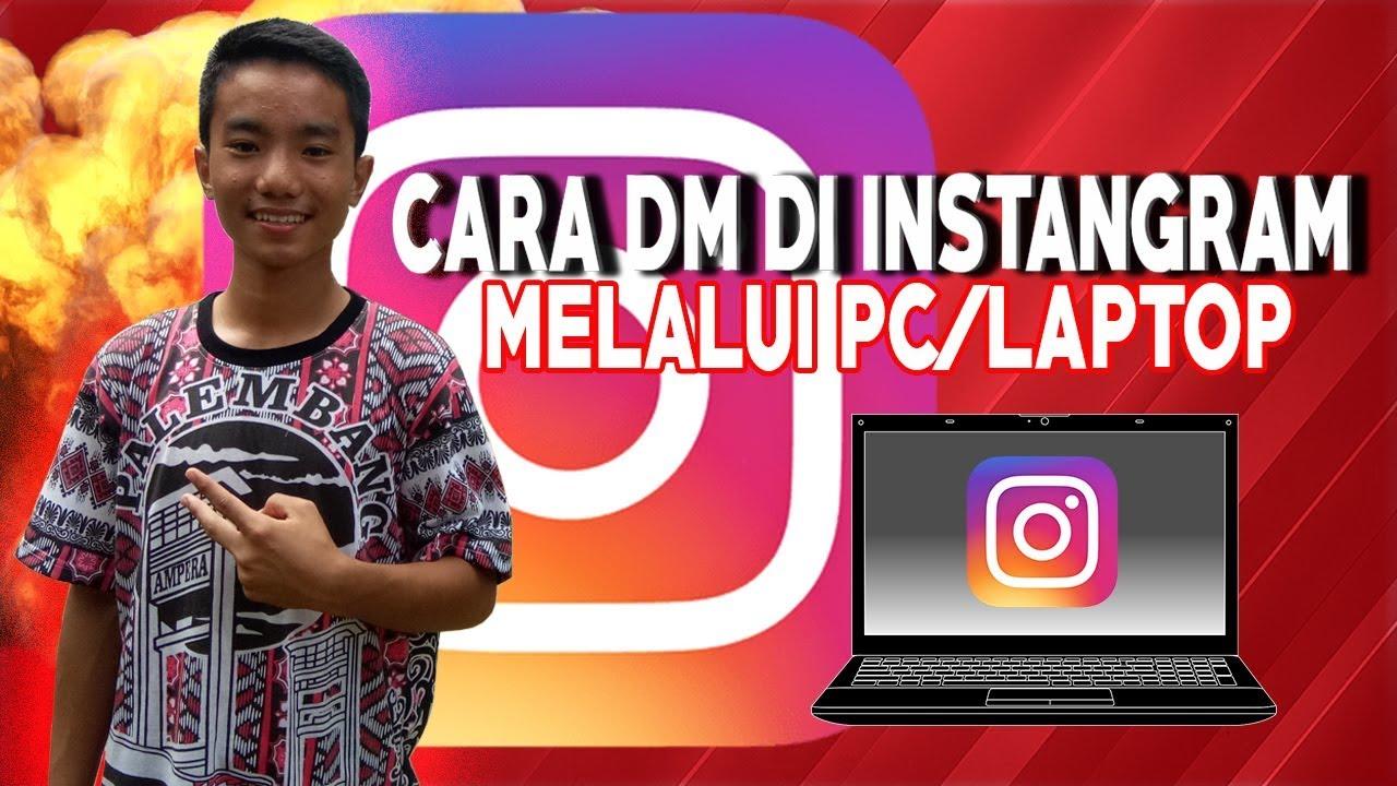 CARA DM DI INSTANGRAM MELALUI PC /LAPTOP TANPA RIBET ...