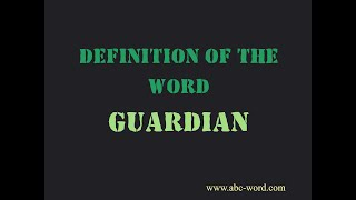 "Definition of the word ""Guardian"""