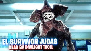 EL SURVIVOR MAS JUDAS DE DEAD BY DAYLIGHT! TROLLEA Y TRAICIONA POR SALVARSE