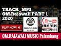 OM.Rajawali Palembang_Part 1_Video_Mp3_track_by.WARNAWARNIPHOTO