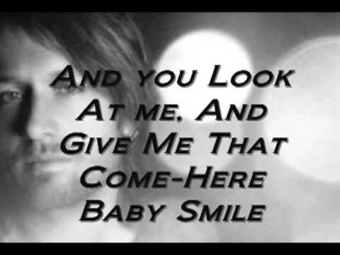 You're My Better Half By Keith Urban.