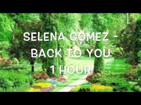 Selena Gomez - Back To You 1 Hour