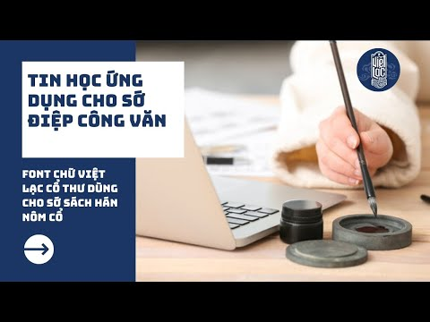 Font chữ Việt Lạc Cổ Thư dùng cho sớ sách Hán Nôm cổ | Việt Lạc