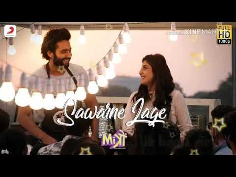 Sawarne Lage - Mitron Mp3  Song/ /2018