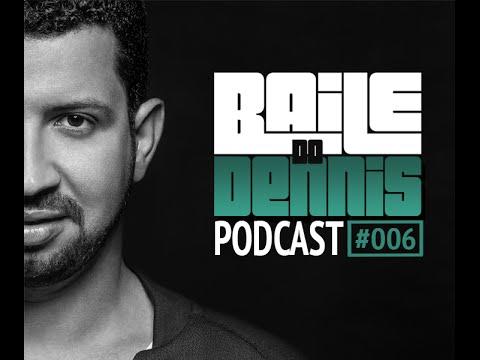 Baile Do Dennis - Podcast #006