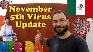 Covid-19 Update For Merida Mexico November 5th 2020 | How is Mexico Responding To Coronavirus?