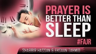 Prayer Is Better Than Sleep ᴴᴰ ┇ #Fajr - Spoken Word ┇ by Shabbir & Ehsaan ┇ TDR Production ┇