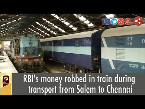 RBI's money robbed in train during transport from Salem to C