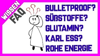 📋 FAQ: ☕ Bulletproof Coffee? 💊Süßstoffe? ☢ Kommentar zu Rohe Energie und 10 Jahre Low Carb