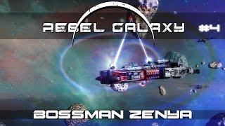 Rebel Galaxy Let's Play - Episode #4 - Bossman Zenya [Gameplay]