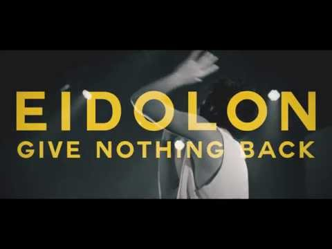 Give Nothing Back // Eidolon // MUSIC VIDEO