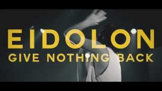 Give Nothing Back // Eidolon // OFFICIAL VIDEO
