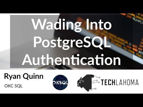 OKC SQL: Ryan Quinn - Wading Into PostgreSQL Authentication [2017]