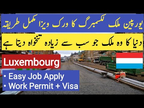 Luxembourg work visa - Work Permit - Jobs in Luxembourg For Foreigners - Every Visa