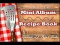 L.E. Paper Studio Mini Album Hop   Recipe Book