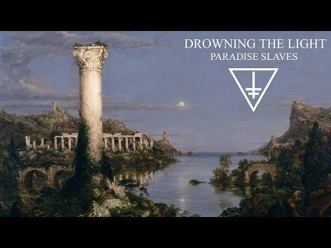 Drowning the Light - Paradise Slaves (full EP 2017)