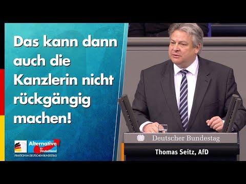 Das kann dann auch die Kanzlerin nicht rückgängig machen! - Thomas Seitz - AfD-Fraktion im Bundestag