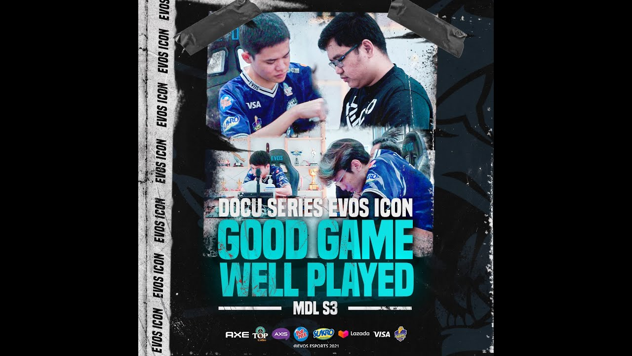 Good Game Well Played | Documentary EVOS Icon MDL SEASON 3